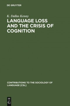 Language Loss and the Crisis of Cognition