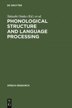 Phonological Structure and Language Processing