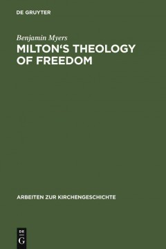 Milton's Theology of Freedom