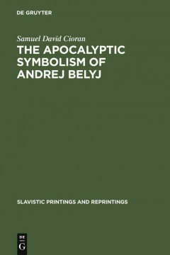 The Apocalyptic Symbolism of Andrej Belyj
