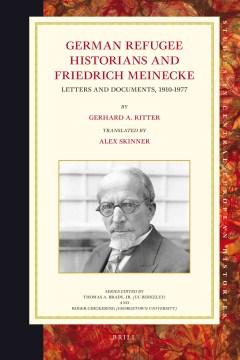 German Refugee Historians and Friedrich Meinecke