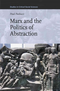 Marx and the Politics of Abstraction