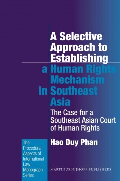 A Selective Approach to Establishing A Human Rights Mechanism in Southeast Asia