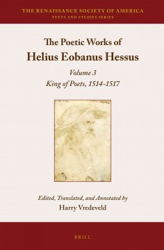 The Poetic Works of Helius Eobanus Hessus