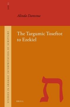 The Targumic Toseftot to Ezekiel