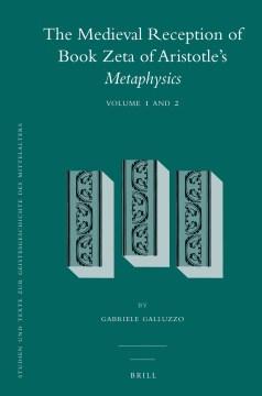 The Medieval Reception of Book Zeta of Aristotle's Metaphysics