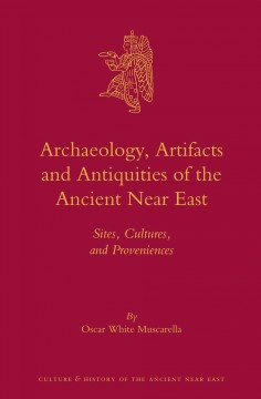 Archaeology, Artifacts and Antiquities of the Ancient Near East