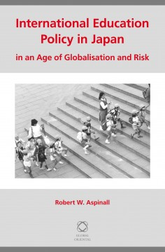 International Education Policy in Japan in An Age of Globalisation and Risk