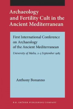 Archaeology and Fertility Cult in the Ancient Mediterranean