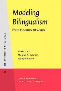 Modeling Bilingualism From Structure to Chaos