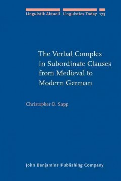 The Verbal Complex in Subordinate Clauses From Medieval to Modern German