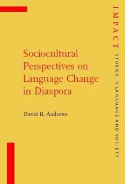 Sociocultural Perspectives on Language Change in Diaspora