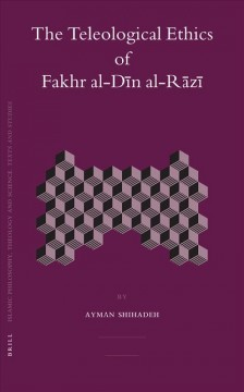 The Teleological Ethics of Fakhr Al-Dĺin Al-Rĺazĺi