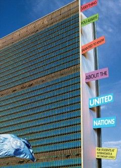 Everything You Always Wanted to Know About the United Nations
