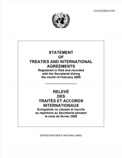 Statement of Treaties and International Agreements Registered or Filed and Recorded With the Secretariat During the Month of February 2009