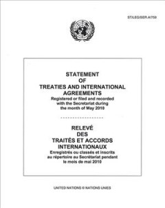 Statement of Treaties and International Agreements Registered or Filed and Recorded With the Secretariat During the Month of May 2010