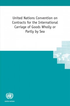 United Nations Convention on Contracts for the International Carriage of Goods Wholly or Partly by Sea