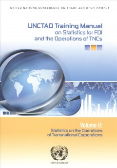 UNCTAD Training Manual on Statistics for FDI and the Operation of TNCs