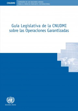 Guâia legislativa de la CNUDMI sobre las operaciones garantizadas