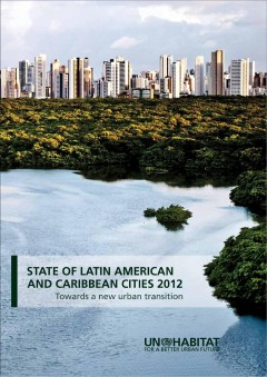 The State of Latin American and Caribbean Cities 2012