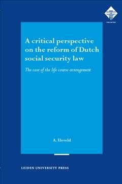 A Critical Perspective on the Reform of Dutch Social Security Law