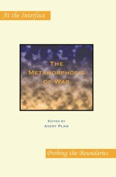 The Metamorphosis of War