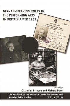 German-speaking Exiles in the Performing Arts in Britain After 1933