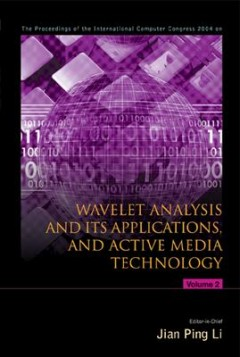The Proceedings of the International Computer Congress 2004 on Wavelet Analysis and Its Applications, and Active Media Technology