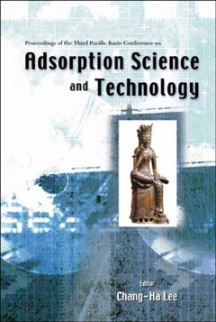 Proceedings of the Third Pacific Basin Conference on Adsorption Science and Technology, Kyongju, Korea, May 25-29, 2003