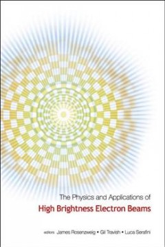 The Physics and Applications of High Brightness Electron Beams
