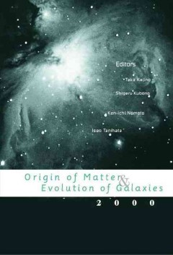 Origin of Matter & Evolution of Galaxies 2000