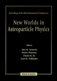 Proceedings of the International Workshop on New Worlds in Astroparticle Physics