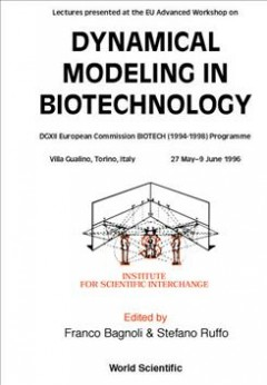 Lectures Presented at the EU Advanced Workshop on Dynamical Modeling in Biotechnology