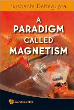A Paradigm Called Magnetism