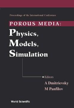 Proceedings of the International Conference Porous Media: Physics, Models, Simulation