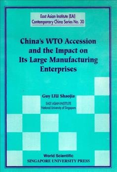 China's WTO Accession and the Impact on Its Large Manufacturing Enterprises
