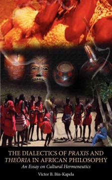 The Dialectics of Praxis and Theōria in African Philosophy
