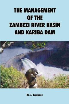 The Management of the Zambezi River Basin and Kariba Dam