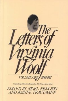 The Letters of Virginia Woolf : Vol. 1