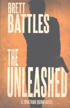 The Unleashed (A Jonathan Quinn Novel) (Volume 10)