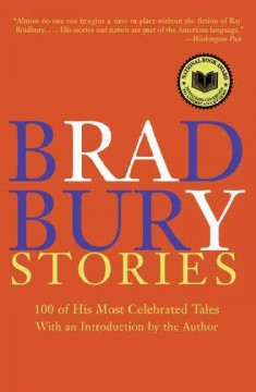 Bradbury Stories: 100 Of His Most Celebrated Tales (Perennial)