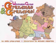 The Ultimate Guide to Grandmas and Grandpas