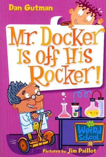 Mr  Docker Is Off His Rocker! (Book) | East Lansing Public