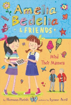 Amelia Bedelia & Friends #5: Amelia Bedelia & Friends Mind Their Manners