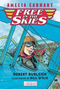Amelia Earhart Free in the Skies
