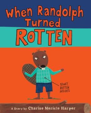 When Randolph Turned Rotten