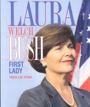 Laura Welch Bush, First Lady