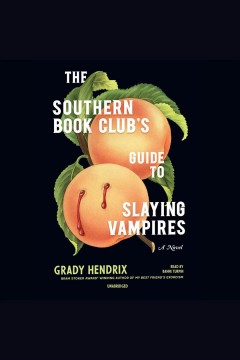 Southern Book Club's Guide to Slaying Vampires, The
