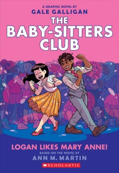 Logan Likes Mary Anne! (The Baby-Sitters Club Graphic Novel #8)