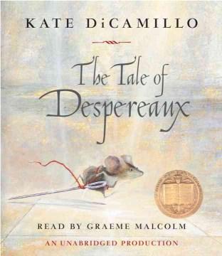 The Tale of Despereaux : [a Novel]